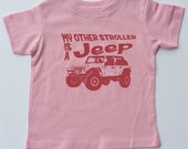 """Toddler Girl T-shirt-""""My Other Stroller is a Jeep"""" 4 Door-4x4 Jeep Shirt-Pink Tshirt-Toddler Gift"""
