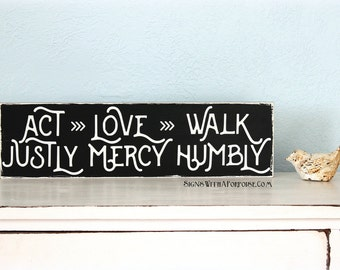 Act Justly Love Mercy Walk Humbly Hand Painted Distressed Wood Board Sign, Word Art White and Black Shelf Sitter Wall Hanging Hymn