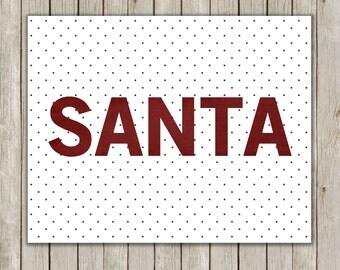 8x10 Christmas Printable Art, Santa Claus Print, Typography Print, Santa Claus Art Printable, Polka Dot Wall Art, Instant Digital Download