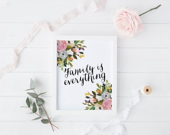 Family Is Everything Print · 4x6 5x7 8x10 11x14 · Family Print · Floral Home Decor · Inspirational Print  · Calligraphy Quote · Gift For Mom
