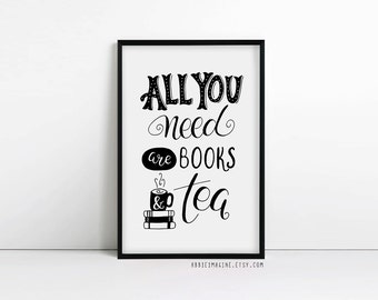 Book lover, All You Need Are Books and Tea, Typography print, Kitchen Wall Art, tea quote prints