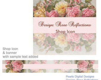 Shop Icon & small Shop Banner, Rose Reflection, 2 pc, shabby chic, vintage theme, pink yellow roses, Blank files, you may add your own text