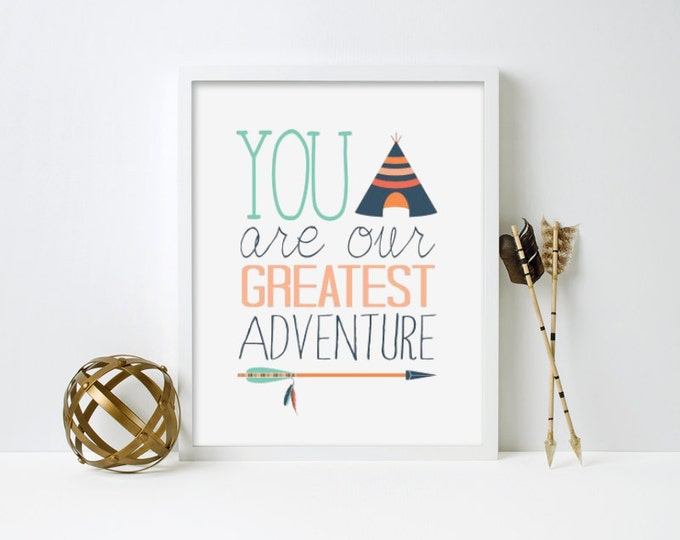 You are our greatest adventure,Nursery/Children's art, archival print, canvas, scroll, framed #087