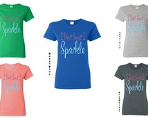 Tshirt-Ladies tees-Womens Tshirt-Womens Shirt-I dont Sweat I Sparkle Tshirts-bling tee - I sparkle t shirt- Womens tee