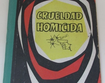 Vintage Spanish Book - Crueldad Homicida - Spanish Crime Pulp Fiction