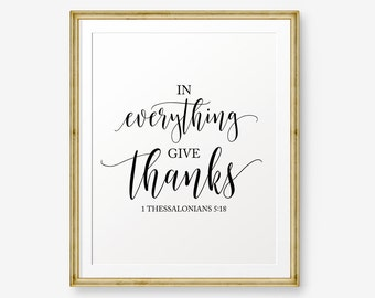 Bible verse printable, 1 Thessalonians 5:18, In Everything Give Thanks, Thanksgiving Printable, Scripture, Home Decor, Inspirational Art
