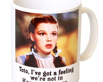Wizard of Oz ; Toto I Have a Feeling We're Not in Kansas Anymore Mug