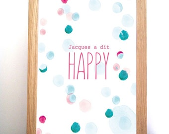 "Displays watercolor ""Jacques said Happy"""
