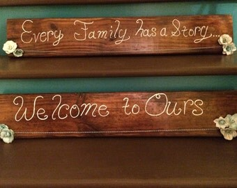 "Wall Hanging- ""Every Family has a Story...Welcome to Ours"""