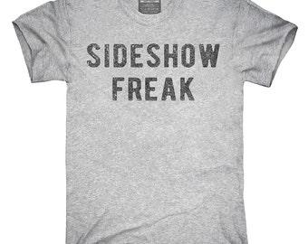 Sideshow Freak T-Shirt, Hoodie, Tank Top, Gifts