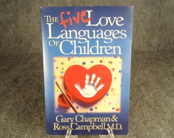 The Five Love Languages of Children by Gary Chapman & Ross Campbell  1997