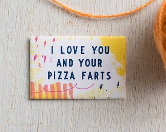 Pizza Lover, Pizza Freak, Valentine Gift, I Love You, Farts, Funny Gifts, Gifts under 5, Fridge Magnet, Gifts for Lovers, Gifts for Foodie