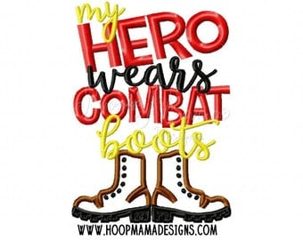 My Hero Wears Combat Boots Machine Applique Embroidery Design 4x4 5x7 6x10 Military File Pattern