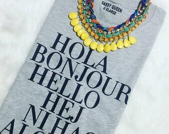 Hola, Bonjour, Hello, Hej, Ni Hao, Aloha, Ciao / Statement Tee / Graphic Tee / Statement Tshirt / Graphic Tshirt (WXL/BW)