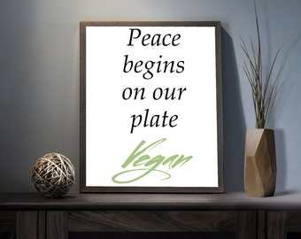 Peace Begins on our Plate Digital Art Print - Inspirational Vegan Wall Art, Motivational Peaceful Art, Printable For The Planet Typography