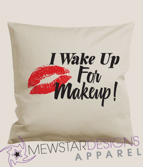 Decorative Pillows Makeup : Wakeup For Makeup Decorative Pillows Makeup Lover Pillow