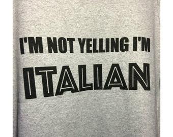 I'm Not Yelling I'm Italian (Tshirts / Hoodies / Tanktops / Aprons)
