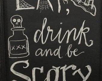 Handmade Chalkboard Halloween Eat Drink and Be Scary Sign