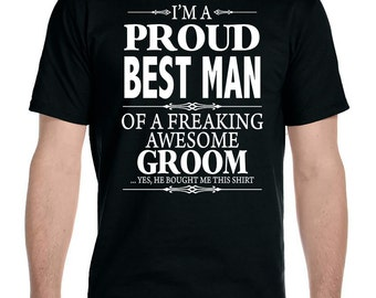 I'm A Proud Best Man Of A Freaking Awesome Groom - Unisex T-Shirt Best Man Shirt Best Man Gifts for Best Man Shirt for Best Man
