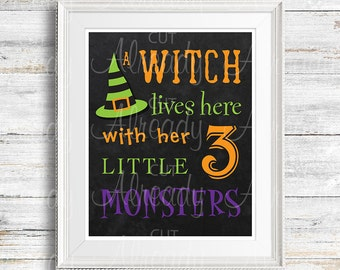 Witch lives here with her 3 little monsters Wall Art Sign - Printable Digital Art - Halloween - Witch Hat