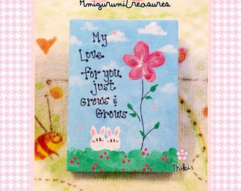 Mini Inspirational painting: My Love for you just Grows & Grows, bunny art painting, inspirational art on canvas 3.5 x 2.5