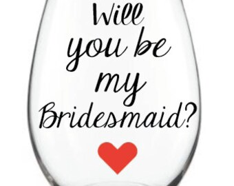 Will you be my Bridesmaid? Wine Glass or Coffee Mug