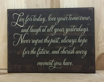 Live for today wood sign with saying, inspirational quote, positive affirmation custom wooden sign, inspirational wall art, wood sign quote