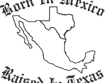 Set (2 Pieces) Born In Mexico Raised In Texas Sticker Decals 20 Colors To Choose From.  U.S.A Free Shipping