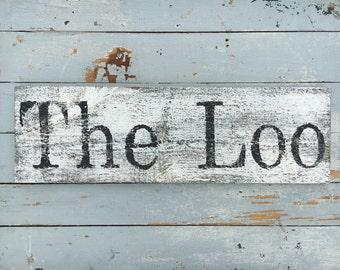 The Loo sign | bathroom sign | wooden sign | rustic | distressed | bathroom decor | wall decor | hand made sign | wall art | farmhouse |