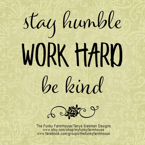 "SVG, & PNG - ""Stay Humble - Work Hard - Be Kind"""