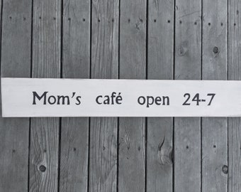 Moms Cafe Open 24-7 // Wood Sign//Wood Kitchen Sign//Gift For Mom// Reclaimed Wood Sign // Hand Painted Wood Sign