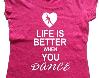 Youth Girl's Glitter T Shirt, Life is Better When You Dance - SALE - ** More Colors Available **