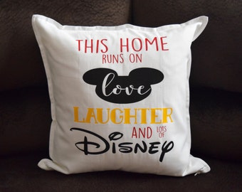 This home runs on love, laughter and a lot of Disney Pillow case / decorative pillow / throw pillow