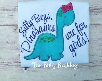 Dinosaur applique shirt, silly boys dinosaurs are for girls shirt