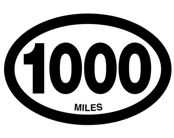 1000 miles Oval Decal Vinyl or Magnet Bumper Sticker