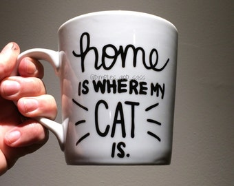 Home Is Where My Cat Is | Crazy Cat Lady | Whiskers Mug | Mug for Cat Lover | Home is Where my Cats Are |  Gift for Cat Lover
