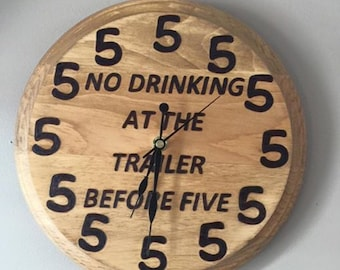 No Drinking Before 5 O'clock clock!!