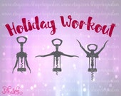 Holiday Workout Wine Opener Aerobics Cute Vinyl Shirt / Glass Decal Cutting File / Clipart in Svg Eps Dxf Jpeg for Cricut & Silhouette