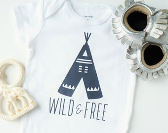 WILD & FREE onesie and toddler shirt,Tepee bodysuit,Tribal baby outfit,Tribal baby shower,Wild and free shirt,Teepee onesie,Toddler shirt