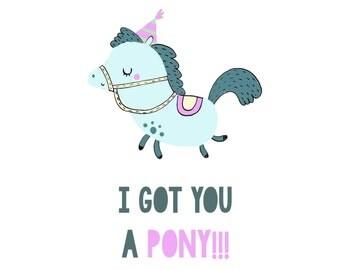 Funny Birthday Card - - I Got You a PONY!! - - Cute horse themed greeting card