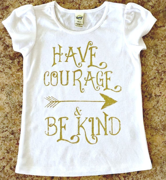 Have Courage and Be Kind Girl's Shirt