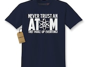 Kid's Never Trust An Atom Shirt Printed Youth Science Joke T-shirt #1319 By Expression Tees Trending Clothing / Apparel Usa Seller