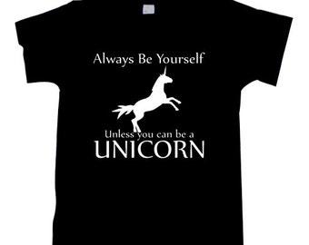 Unicorn Shirt - Be Yourself Unless You're A Unicorn T-Shirt  T0844
