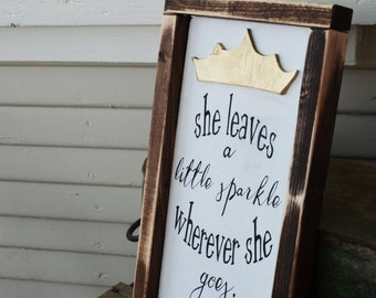 She Leaves a Little Sparkle Wherever She Goes-Rustic Wooden Sign