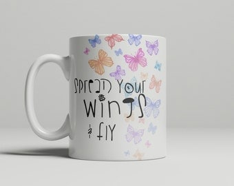 Spread Your Wings and Fly Mug