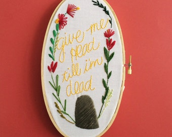 Give me head till im dead embroidery hoop oval