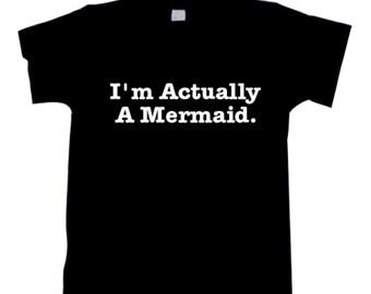 I'm Actually A Mermaid Tee