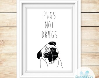 Pugs Not Drugs A4 Poster Print - Home Decor - Pug Gift - Dog Gift - Dog Lover - Doggy Gift