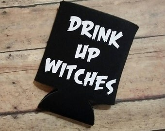 Drink up Witches Halloween Can Drink Holder