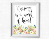 Nursing is a Work of Heart Printable, Nurse Wall Art, Office Decor Print, Gift for a Nurse, Floral Art Print, Gift for Doula or New Moms